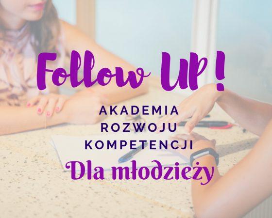 Follow UP! Akademia Rozwoju Kompetencji dla Młodzieży